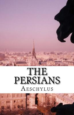 The Persians - Aeschylus, and Morshead, Edmund Doidge Anderson (Translated by)
