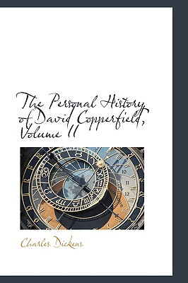 The Personal History of David Copperfield, Volume II - Dickens, Charles