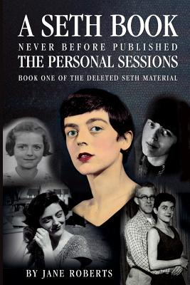The Personal Sessions: The Deleted Seth Material - Seth