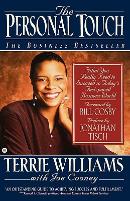 The Personal Touch: What You Really Need to Succeed in Today's Fast Paced Business World - Williams, Terrie, and Tisch, Jonathan M (Introduction by), and Cosby, Bill (Foreword by)