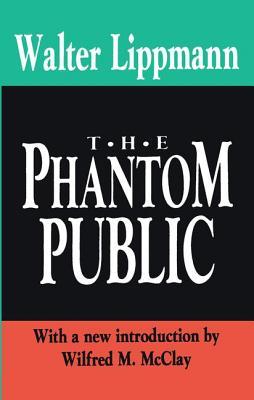 The Phantom Public - Lippmann, Walter (Editor)