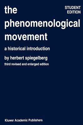 The Phenomenological Movement: A Historical Introduction - Spiegelberg, Herbert, and Schuhmann, Karl
