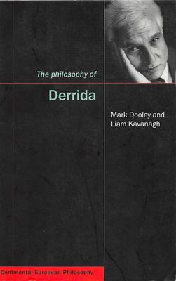 The Philosophy of Derrida - Dooley, Mark