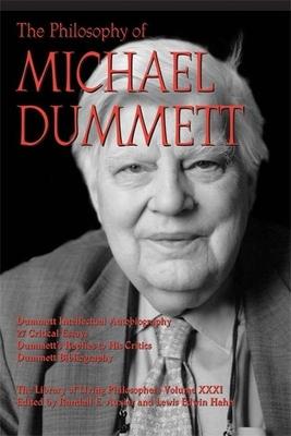 The Philosophy of Michael Dummett - Auxier, Randall E (Editor), and Hahn, Lewis Edwin, Professor (Editor)