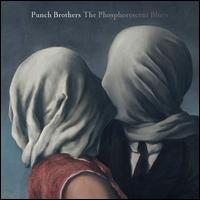 The Phosphorescent Blues - Punch Brothers