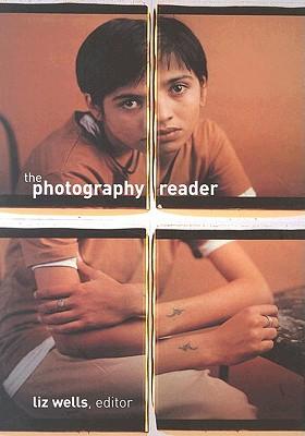 The Photography Reader - Wells, Liz (Editor)