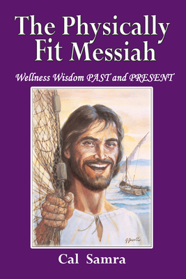 The Physically Fit Messiah - Samra, Cal