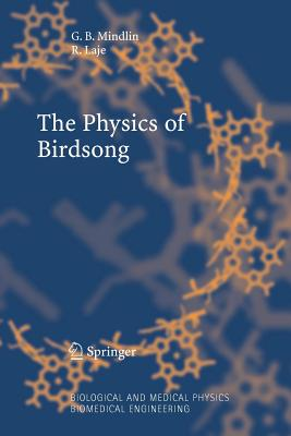 The Physics of Birdsong - Mindlin, G. B., and Laje, Rodrigo