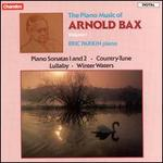 The Piano Music of Arnold Bax, Volume 1