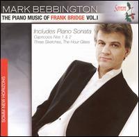 The Piano Music of Frank Bridge, Vol. 1 - Mark Bebbington (piano)
