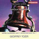 The Piano Works of Nikolai Medtner, Vol. 7