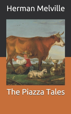 The Piazza Tales - Melville, Herman