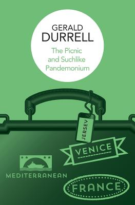 The Picnic and Suchlike Pandemonium - Durrell, Gerald