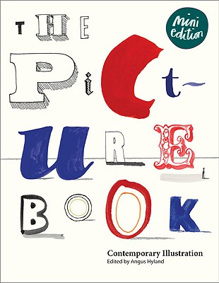 The Picture Book: Contemporary Illustration - Hyland, Angus (Editor)