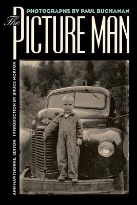 The Picture Man: Photographs by Paul Buchanan - Hawthorne, Ann (Editor)