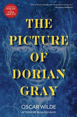 The Picture of Dorian Gray (Warbler Classics) - Wilde, Oscar, and Baer, Ulrich (Afterword by)