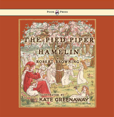 The Pied Piper of Hamlin - Browning, Robert