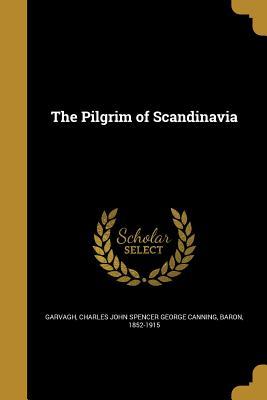 The Pilgrim of Scandinavia - Garvagh, Charles John Spencer George Can (Creator)