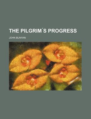 The Pilgrim S Progress - Bunyan, John