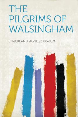 The Pilgrims of Walsingham - Strickland, Agnes