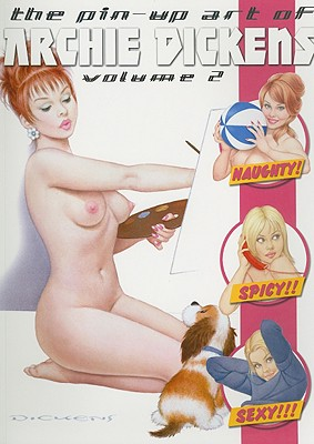 The Pin-Up Art of Archie Dickens, Volume 2 -