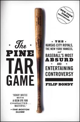 The Pine Tar Game: The Kansas City Royals, the New York Yankees, and Baseball's Most Absurd and Entertaining Controversy - Bondy, Filip