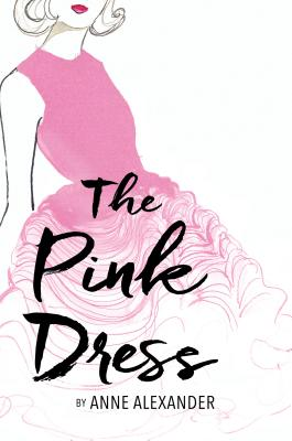The Pink Dress - Alexander, Anne
