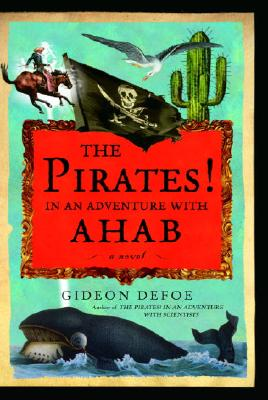 The Pirates! in an Adventure with Ahab - Defoe, Gideon