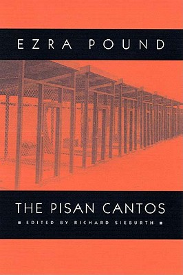 The Pisan Cantos - Pound, Ezra, and Sieburth, Richard (Introduction by)