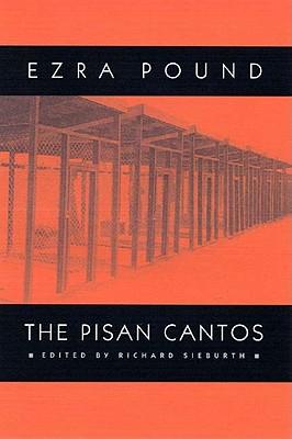 The Pisan Cantos - Pound, Ezra