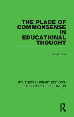 The Place of Commonsense in Educational Thought - Elvin, Lionel