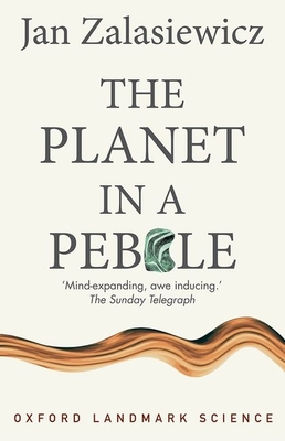 The Planet in a Pebble: A journey into Earth's deep history - Zalasiewicz, Jan