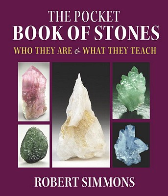 The Pocket Book of Stones: Who They Are & What They Teach - Simmons, Robert