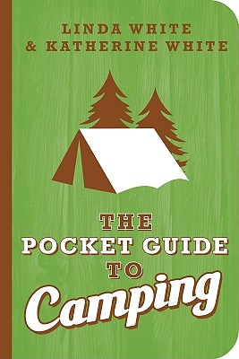 The Pocket Guide to Camping - White, Katherine