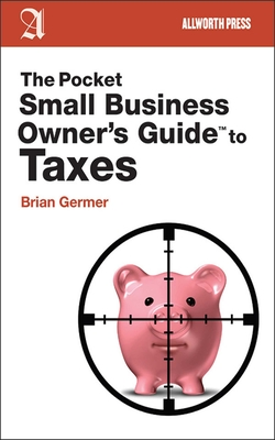 The Pocket Small Business Owner's Guide to Taxes - Germer, Brian