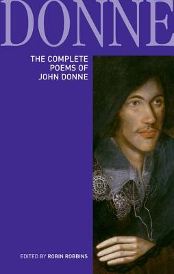 The Poems of John Donne - Robbins, Robin