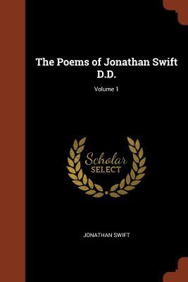 The Poems of Jonathan Swift D.D.; Volume 1 - Swift, Jonathan
