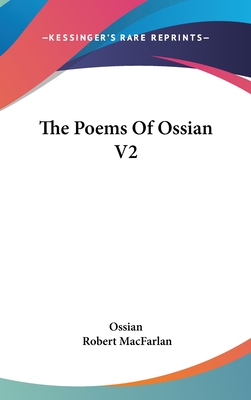 The Poems of Ossian V2 - Ossian, and Macfarlan, Robert (Translated by)