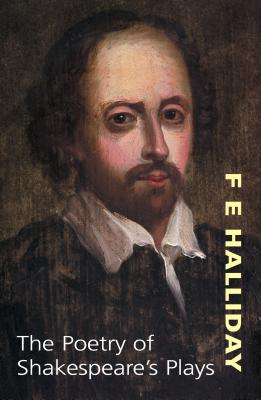 The Poetry of Shakespeare's Plays: 9.95 - Halliday, F E