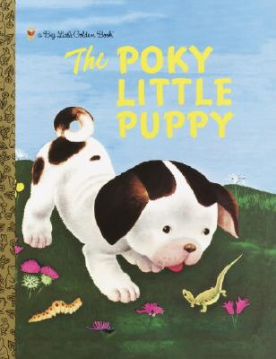 The Poky Little Puppy - Lowrey, Janet Sebring, and Lowery, Janette Sebring