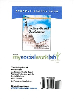 The Policy-Based Profession: An Introduction to Social Welfare Policy Analysis for Social Workers - Popple, Philip R, and Leighninger, Leslie
