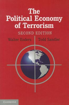 The Political Economy of Terrorism - Enders, Walter, and Sandler, Todd