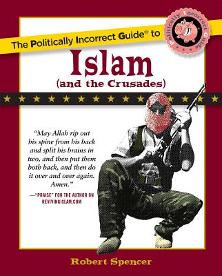 The Politically Incorrect Guide to Islam (and the Crusades) -