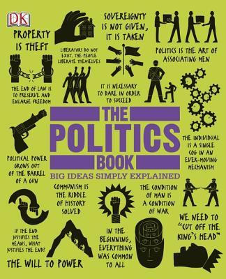 The Politics Book - Kelly, Paul, Professor