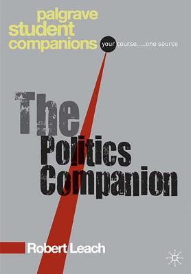 The Politics Companion - Leach, Robert