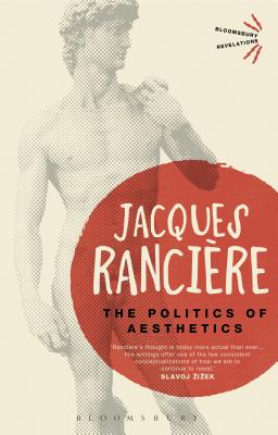 The Politics of Aesthetics - Rockhill, Gabriel (Translated by), and Ranciere, Jacques