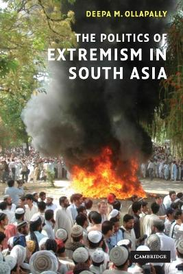 The Politics of Extremism in South Asia - Ollapally, Deepa M