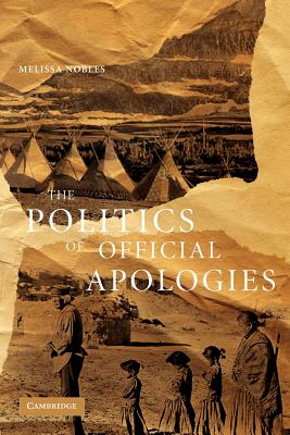 The Politics of Official Apologies - Nobles, Melissa