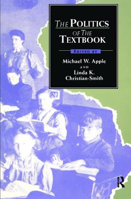 The Politics of the Textbook - Apple, Michael (Editor)