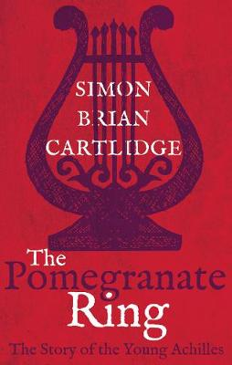 The Pomegranate Ring - Cartlidge, Simon Brian